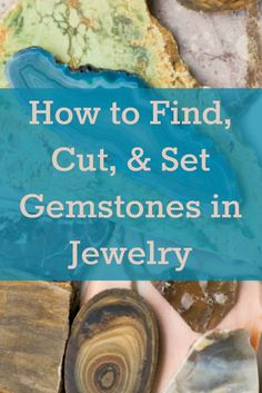 If you like gemstones, then you'll LOVE this FREE guide on how to find, cut and set gemstones for jewelry making! #jewelrymaking #gemstones #lapidary
