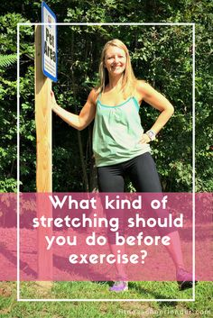 What kind of stretching should you do before exercise? ⋆ Fitness Cheerleader