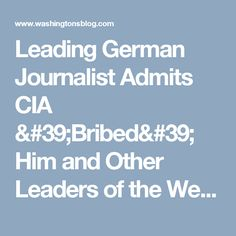 Leading German Journalist Admits CIA 'Bribed' Him and Other Leaders of the Western 'Press'