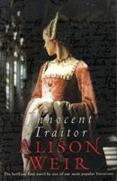 Innocent Traitor by Alison Weir - book cover, description, publication history. Henry Gray, Alison Weir, Marry Jane, Books For Tweens, Tudor Fashion, Precious Book, Queen Of England, Tower Of London, Book Cover Art