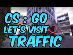 Counter-Strike: Global Offensive | Traffic | Workshop