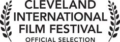 Cleveland International Film Festival Official Selection!