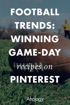 FOOTBALL TRENDS: WINNING GAME-DAY RECIPES ON PINTEREST College Football Season, Football Parties, College Necessities, Advertising Tools, Grilled Sausage, Slow Cooker Chili, Easy Appetizer Recipes, Chicken Wing Recipes, Throw A Party