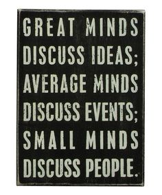 """'Great Minds' Wall Sign by Primitives by Kathy #zulily #zulilyfinds. Please let me always remember to have a """"great"""" mind."""