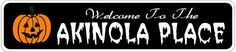 AKINOLA PLACE Lastname Halloween Sign - Welcome to Scary Decor, Autumn, Aluminum - 4 x 18 Inches by The Lizton Sign Shop. $12.99. 4 x 18 Inches. Aluminum Brand New Sign. Predrillied for Hanging. Rounded Corners. Great Gift Idea. AKINOLA PLACE Lastname Halloween Sign - Welcome to Scary Decor, Autumn, Aluminum 4 x 18 Inches - Aluminum personalized brand new sign for your Autumn and Halloween Decor. Made of aluminum and high quality lettering and graphics. Made to last for years o...
