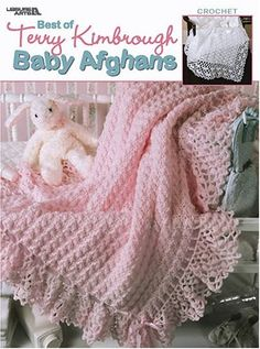 Leisure Arts Best Of Terry Kimbrough Baby Afghans - Crochet Patterns. These sweet wraps are just right for a special infant. Terry Kimbrough's designs never ski Baby Afghans, Crochet Afghans, Baby Afghan Crochet Patterns, Baby Blanket Crochet, Crochet Baby, Baby Blankets, Knitting Patterns, Kids Crochet, Blanket Patterns