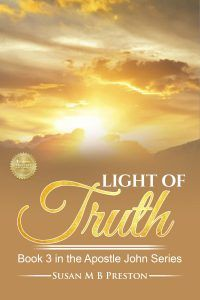 Buy The Light of Truth: The Apostle John Series, by Susan M B Preston and Read this Book on Kobo's Free Apps. Discover Kobo's Vast Collection of Ebooks and Audiobooks Today - Over 4 Million Titles! Early Christian, Fiction Writing, 12 Year Old, Nonfiction Books, Preston, My Books, Audiobooks, This Book, Author