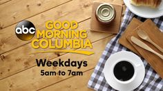 Wake up with Good Morning Columbia! Weekdays 5am to 7am