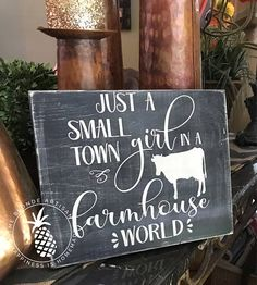 Small Town Farm Girl Handcrafted Wood Sign