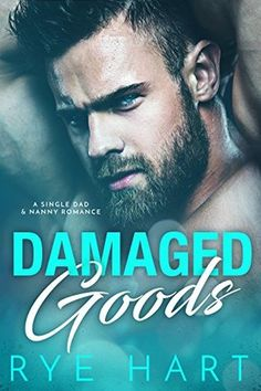 Damaged Goods: A Single Daddy and Nanny Romance (Book One) by Rye Hart Free Romance Books, Romance Novels, Pride Movie, Relationship Books, Single Dads, Book Nooks, Love Book, Book Lists, Books To Read