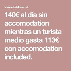 Business Tourist gasta 140€ al día sin alojamiento mientras un turista medio gasta 113€ con alojamiento.