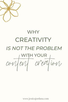 Why Creativity is Not The Problem with Your Content Creation | In this blog post, Jess of Jess, XO uncovers why the #1 excuse for not creating quality, consistent content—I'm not creative!—shouldn't actually be holding you back. #smallbusinesstips #copywritingtips #copywritingforcreatives #creativebusinessideas #copytips #contentcreation