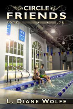 The Circle of Friends, Book I...Lori