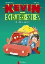 Kevin et les extraterrestres, Et voilà le travail! de Laurent Rivelaygue et Olivier Tallec, Père Castor