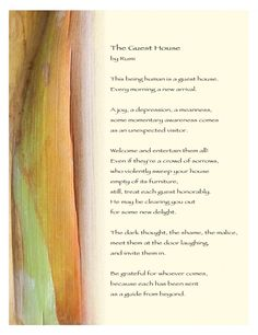 The Guest House by Rumi. This is one of my favorite poems:)