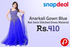 Snapdeal is offering Hansh Women's Fashion Hub Blue Net Anarkali Gown Semi Stitched Dress Material at Rs.410. Type:Semi Stitched; Set Contents:With Dupatta; Fabric Care:Dry Clean; Colour:Blue Combo; Type:Single Material dimensions for Top; (L*B in Mtr): 2.50; Material dimensions for Bottom; (L*B in Mtr):1.90; Length of Dupatta (in Mtr):2  http://www.paisebachaoindia.com/anarkali-gown-blue-net-semi-stitched-dress-material-at-rs-410-snapdeal/