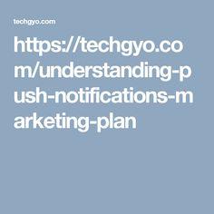 https://techgyo.com/understanding-push-notifications-marketing-plan