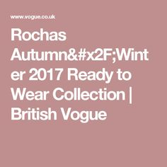 Rochas Autumn/Winter 2017 Ready to Wear Collection | British Vogue