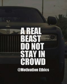 beast quotes dont be in crowd be different unique and awesome live luxury life expensive rolce royce