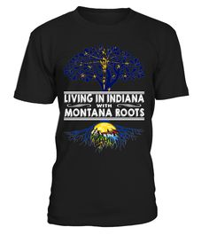 Living in Indiana with Montana Roots State T-Shirt #LivingInIndiana