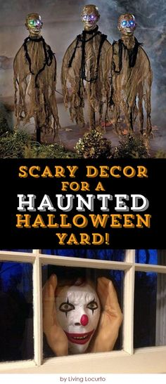 Scary Decor Ideas for a Haunted Halloween Yard!!! If you would like to be the haunted house on the street look no further! There are so many cool and creepy Halloween decorations out there that you are sure to find just what you need to  keep all the goblins away... or in!