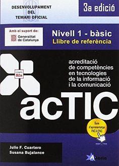Cuartero, Julio. Acreditació de competències en TIC : nivell 1-bàsic . Tarragona : Altaria, 2016