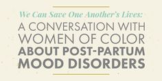 An Honest Conversation With Women Of Color About Postpartum Mood Disorders