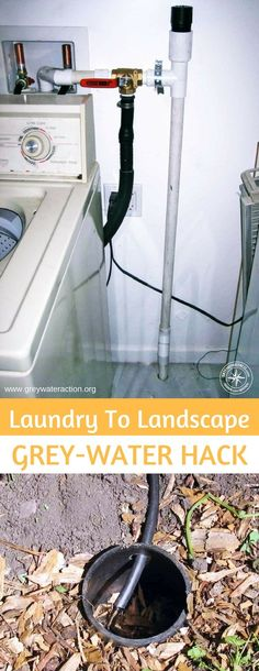 Laundry To Landscape Grey-water Hack I think this is a perfect project for many of us that want to save money and recycle laundry water