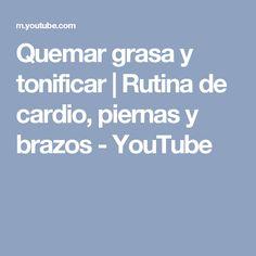 Quemar grasa y tonificar | Rutina de cardio, piernas y brazos - YouTube