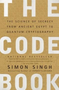"""""""The Code Book: The Science Of Secrecy, From Ancient Egypt To Quantum Cryptography"""" - A nice intro to encryption"""