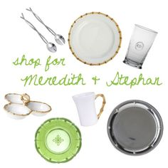 Meredith McCutcheon & Stephan Hollis - Shop their entire registry @ http://charlestonstreet.com/registry.asp?action=view&id=2148