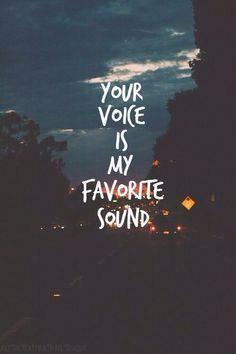 Sua voz é o meu som favorito.\♥/
