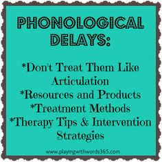 A Review From Playing with words 365 on Phonological Delay Treatment Methods Series. Pinned by SOS Inc. Resources. Follow all our boards at pinterest.com/sostherapy/ for therapy resources.