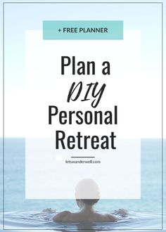 Plan a DIY personal retreat for clarity, inspiration, and self-care. Plus a free retreat planner and email course. via @letswanderwell
