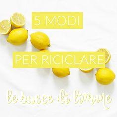 5 modi per riciclare le bucce di limone in modo semplice ed economico dal limoncello fatto in casa allo spray detergente fai da te per le superfici.