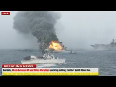 Horrible (dec 19): Clash between US and China Warships spark big military conflict South China Sea - YouTube