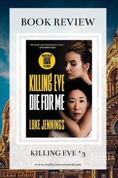 Die For Me is the last book in Luke Jennings trilogy about the assassin Villanelle and the woman chasing her, Eve Polastri. My Love Story, Entertainment Weekly, I Love Reading, Book Reviews, Book Recommendations, Writing A Book, Assassin, Talk To Me, Pop Culture
