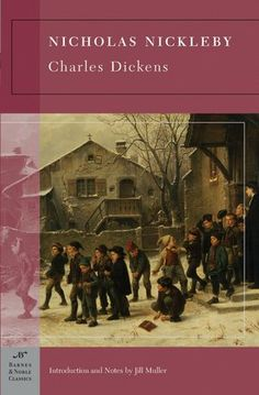 Nicholas Nickleby, Charles Dickens. Probably my favorite Dickens! (have read, will read again)