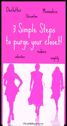3 Simple Steps To Purge Your Closet - the key to looking your best and feeling amazing with what you wear.