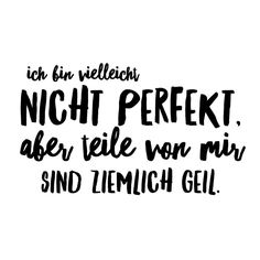 Wer will denn schon perfekt sein? Perfekt ist doch langweilig. #verdammtnahdran