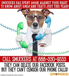 "Call up Smucker's and ask them what the ""smuck"" is up with removing your comments? 888-550-9555 And ask them why they're spending $640,000 to block consumers' right to know about GMOs? $640K is just what they spent this year alone and NOW they are also censoring consumers talking about GMOs on social media!!! Read press release here: http://gmoinside.org/gmo-inside-social-media-policy-like-smuckers-comment-good-gone"