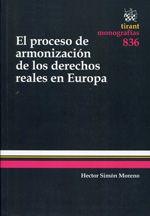 Simón Moreno, Héctor El proceso de armonización de los derechos reales en Europa. Tirant lo Blanch, 2013
