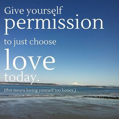 allow yourself to choose love (just love) #soulmantras