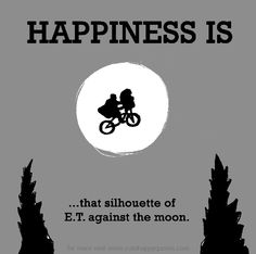Happiness is, that silhouette e of E.T. against the moon. - Cute Happy Quotes