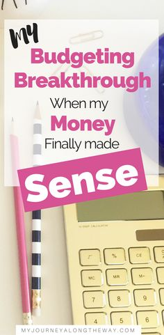 my budgeting breakthrough when my money finally made sense www.myjourneyalongtheway.com