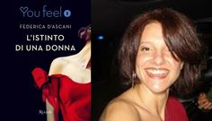 """""""L'ISTINTO DI UNA DONNA"""" di Federica D'Ascani. Non c'è istinto più forte di quello del cuore..."""