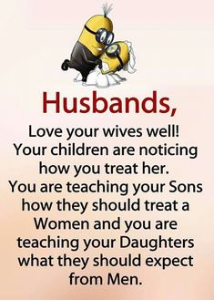 That's exactly what happened with my son! He puts his fiancee on a pedestal and she returns it in kind. Minions Quotes, Jokes Quotes, Cute Quotes, Great Quotes, Funny Quotes, Inspirational Quotes, Minions Minions, Funny Minion, My Daughter Quotes