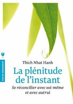 La plénitude de l'instant de Hanh Thich Nhat, http://www.amazon.fr/dp/2501084942/ref=cm_sw_r_pi_dp_CBF7sb0M020S8