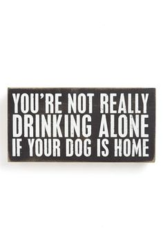 PRIMITIVES BY KATHY 'You're Not Really Drinking Alone' Box Sign available at #Nordstrom