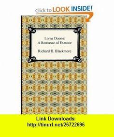 Lorna Doone A Romance of Exmoor (9781420937817) Richard D. Blackmore , ISBN-10: 1420937812  , ISBN-13: 978-1420937817 ,  , tutorials , pdf , ebook , torrent , downloads , rapidshare , filesonic , hotfile , megaupload , fileserve